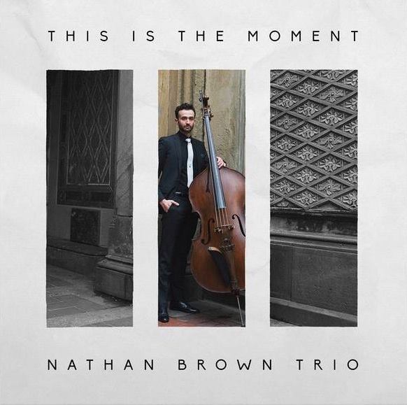 Nathan Brown - This Is The Moment